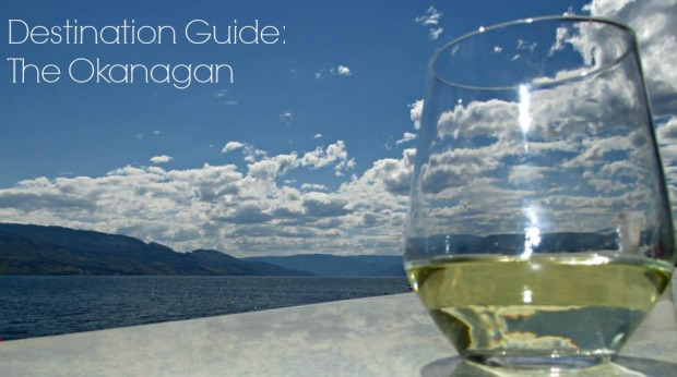 Destination Guide: The Okanagan | 1924 London