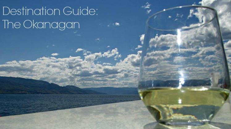 Destination Guide: The Okanagan | 1924 London
